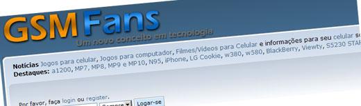 GSMFANS - CELULARES, JOGOS E TECNOLOGIA - WWW.GSMFANS.COM.BR