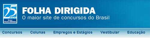 FOLHA DIRIGIDA - CONCURSOS PÚBLICOS - WWW.FOLHADIRIGIDA.COM.BR