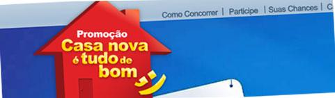 PROMOÇÃO CASA NOVA É TUDO DE BOM - WWW.CASANOVAETUDODEBOM.COM.BR - PARTICIPAR