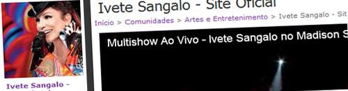 SHOW DA IVETE SANGALO NO ORKUT - WWW.ORKUT.COM.BR/IVETESANGALO