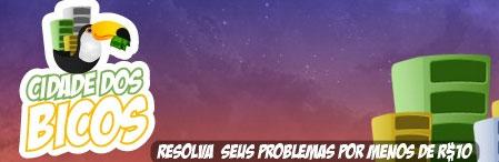CIDADE DOS BICOS - TRABALHOS POR ATÉ R$10,00 - WWW.CIDADEDOSBICOS.COM.BR