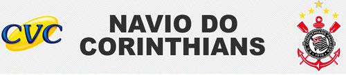 NAVIO DO CORINTHIANS CVC - CRUZEIRO MARITIMO, VIAGENS