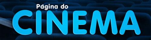 PÁGINA DO CINEMA - GLOBO FILMES - WWW.PAGINADOCINEMA.COM.BR