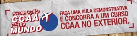 PROMOÇÃO CCAA PELO MUNDO - WWW.CCAAPELOMUNDO.COM.BR