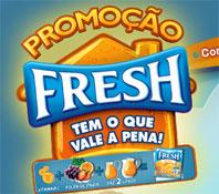 PROMOÇÃO FRESH TEM O QUE VALE A PENA - WWW.FRESH.COM.BR
