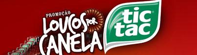 PROMOÇÃO LOUCOS POR CANELA - TIC TAC - WWW.TICTAC.COM.BR
