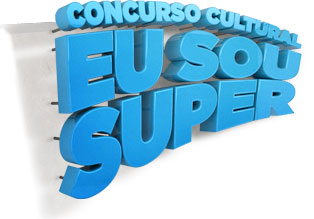 CONCURSO EU SOU SUPER - WWW.EUSOUSUPER.COM.BR