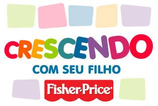 CRESCENDO COM SEU FILHO - FISHER PRICE - WWW.CRESCENDOCOMSEUFILHO.COM.BR