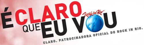 É CLARO QUE EU VOU - ROCK IN RIO - WWW.CLARO.COM.BR/ECLAROQUEEUVOU