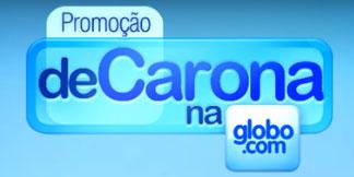 PROMOÇÃO DE CARONA NA GLOBO.COM - PROMOCAOASSINANTES.GLOBO.COM