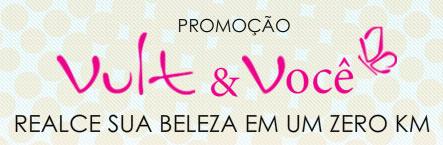 PROMOÇÃO VULT E VOCÊ - WWW.PROMOCAOVULT.COM.BR