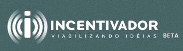 INCENTIVADOR - FINANCIAMENTO COLETIVO DE PROJETOS - WWW.INCENTIVADOR.COM.BR