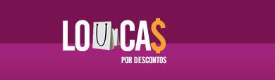 LOUCAS POR DESCONTOS - COMPRA COLETIVA - WWW.LOUCASPORDESCONTOS.COM.BR