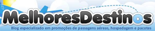 MELHORES DESTINOS - PASSAGENS AÉREAS, VIAGENS - WWW.MELHORESDESTINOS.COM.BR