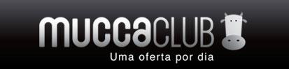MUCCA CLUB - COMPRAS COLETIVAS - WWW.MUCCACLUB.COM.BR