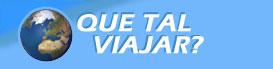 QUE TAL VIAJAR? - GUIA DE VIAGENS, TURISMO - WWW.QUETALVIAJAR.COM
