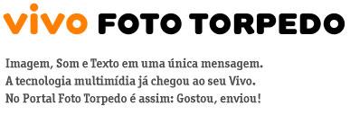 VIVO.COM.BR/VIVOFOTOTORPEDO - VIVO FOTO TORPEDO
