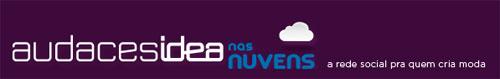 AUDACES IDEA NAS NUVENS - REDE SOCIAL - WWW.IDEANASNUVENS.COM.BR