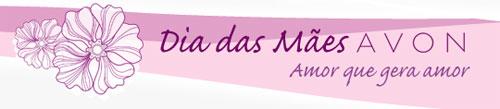 DIA DAS MÃES AVON - SIMPLESMENTE MÃE - WWW.DIADASMAESAVON.COM.BR
