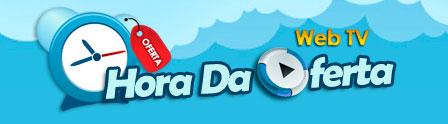 HORA DA OFERTA - COMPRA COLETIVA WEBTV - WWW.HORADAOFERTA.COM.BR