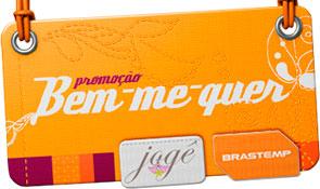 PROMOÇÃO BEM-ME-QUER - BRASTEMP, JOGÊ - WWW.PROMOCAOBEMMEQUER.COM.BR