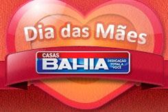 PROMOÇÃO DIA DAS MÃES CASAS BAHIA - WWW.DIADASMAESCASASBAHIA.COM.BR