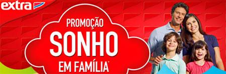 PROMOÇÃO SONHO EM FAMÍLIA - EXTRA - WWW.FAMILIAEXTRA.COM.BR/MAIOEXTRA