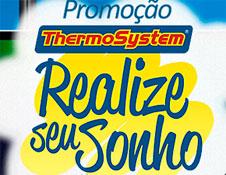 WWW.PROMOCAOREALIZESEUSONHO.COM.BR - PROMOÇÃO THERMOSYSTEM