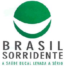 BRASIL SORRIDENTE - SAÚDE BUCAL