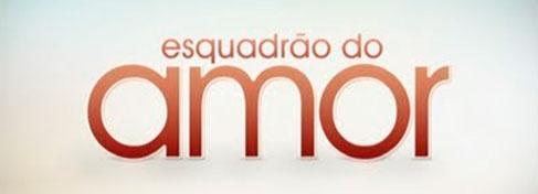 ESQUADRÃO DO AMOR - SBT - WWW.SBT.COM.BR/ESQUADRAODOAMOR