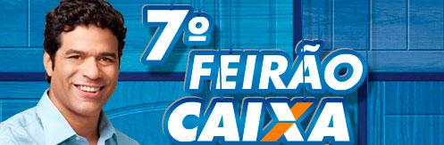 7º FEIRÃO DA CAIXA - WWW.FEIRAO.CAIXA.GOV.BR