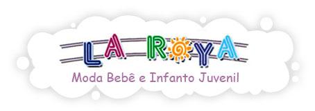 LA ROYA - MODA BEBÊ E INFANTIL - WWW.LAROYA.COM.BR