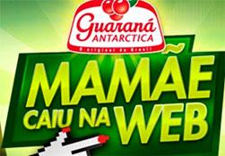 MAMÃE CAIU NA WEB - GUARANÁ ANTARCTICA - WWW.GUARANAANTARCTICA.COM.BR/MAMAECAIUNAWEB