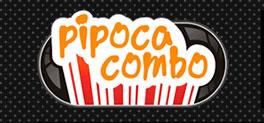 PIPOCA COMBO - FILMES, CINEMA - WWW.PIPOCACOMBO.COM.BR