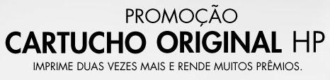 PROMOÇÃO CARTUCHO ORIGINAL HP - WWW.HP.COM.BR/CARTUCHOORIGINAL