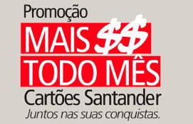 PROMOÇÃO MAIS DINHEIRO TODO MÊS CARTÕES SANTANDER - WWW.SANTANDER.COM.BR/MAISDINHEIROTODOMES