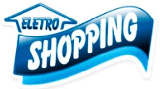 ELETRO SHOPPING - LOJAS, ELETRÔNICOS, CELULARES, MÓVEIS - WWW.ELETROSHOPPING.COM.BR