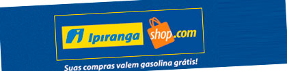 IPIRANGA SHOP - SHOPPING VIRTUAL - WWW.IPIRANGASHOP.COM