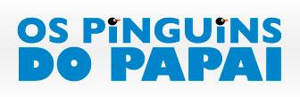 OS PINGUINS DO PAPAI - FILME - WWW.OSPINGUINSDOPAPAI.COM.BR