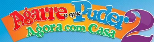 PROMOÇÃO AGARRE O QUE PUDER 2 - AGORA COM CASA - MAGAZINE LUIZA