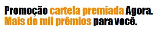 WWW.AGORA.COM.BR/CARTELAPREMIADA - CARTELA PREMIADA AGORA