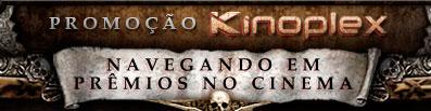 PROMOÇÃO KINOPLEX NAVEGANDO EM PRÊMIOS NO CINEMA