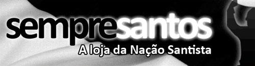 SEMPRE SANTOS - LOJA OFICIAL DO SANTOS - WWW.SEMPRESANTOS.COM.BR