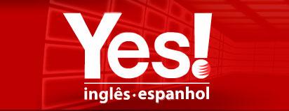 YES! CURSO DE IDIOMAS - INGLÊS E ESPANHOL - WWW.CURSOYES.COM.BR