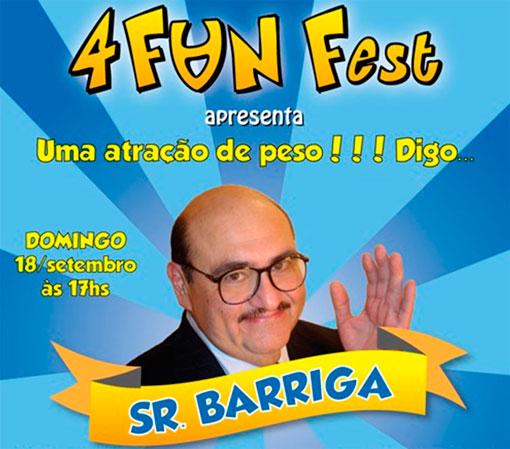 4 FUN FEST - SR. BARRIGA EM SP