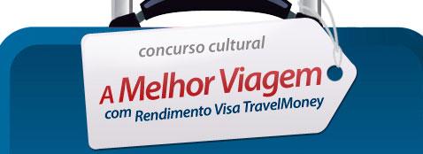 PROMOÇÃO A MELHOR VIAGEM COM CARTÃO RENDIMENTO VISA TRAVELMONEY