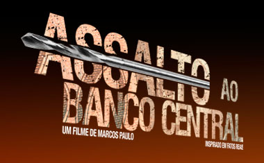 ASSALTO AO BANCO CENTRAL - FILME - WWW.ASSALTOAOBANCOCENTRAL.COM.BR