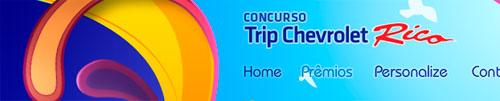 WWW.CHEVROLETRICO.COM.BR - PROMOÇÃO TRIP CHEVROLET RICO