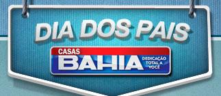 PROMOÇÃO DIA DOS PAIS CASAS BAHIA - PAIS.CASASBAHIA.COM.BR