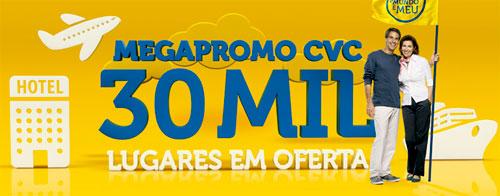 MEGAPROMO CVC 30 MIL LUGARES EM OFERTA - WWW.CVC.COM.BR/BRASIL